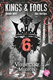 Kings & Fools. Verbotene Mission: Band 6