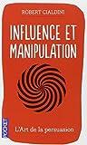 Influence et manipulation: L'art de la persuasion