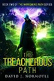 The Treacherous Path (The Narrowing Path Series Book 2)