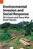 Environmental Invasion and Social Response: Of a Forest and Those Who Dwell Therein