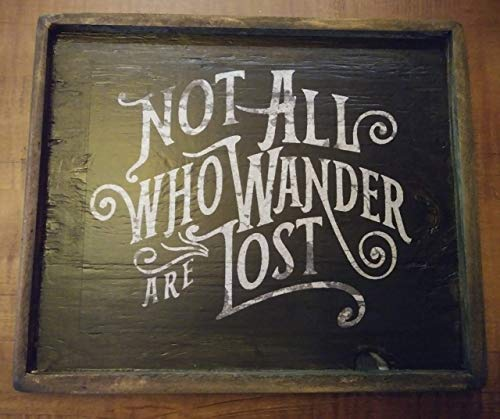 Not All Who Wander Are Lost - Wooden Sign