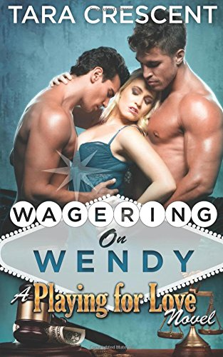 Download Wagering On Wendy (A MFM Ménage Romance) (Playing For Love) ebook
