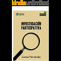 Investigación Participativa (Desarrollo Comunitario nº 4)