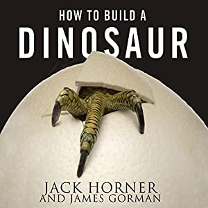 How to Build a Dinosaur Audiobook