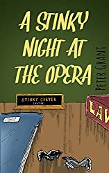 A Stinky Night at the Opera: Bonus: Stinky and the Impressario (Stinky Stories Book 10)