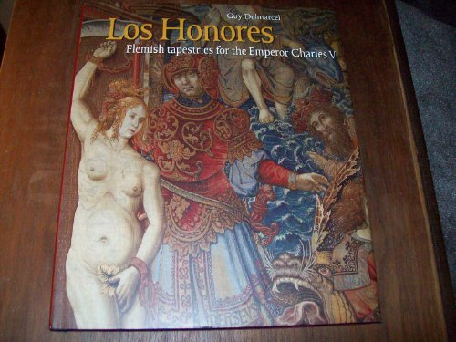 Los Honores: Flemish Tapestries for the Emperor Charles V