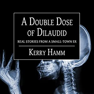 A Double Dose of Dilaudid Audiobook
