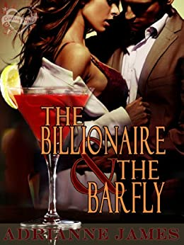 The Billionaire & The Barfly (Coming Home Book 1) by [James, Adrianne]
