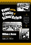 Power and the Promise of School Reform: Grass Roots Movements During the Progressive Era (Reflective History, 9) (Reflective History Series)