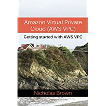 Amazon Virtual Private Cloud (AWS VPC): Getting started with AWS VPC