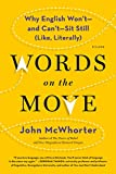 Words-on-the-Move-Why-English-Wont-and-Cant-Sit-Still-Like-Literally