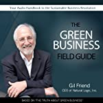 The Green Business Field Guide | Gil Friend