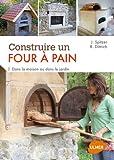 Maison Jardin Best Deals - Construire un four à pain: Dans la maison ou dans le jardin