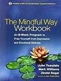 The Mindful Way Workbook, John D. Teasdale and Mark Williams, 1462508146