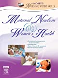 Mosby's Maternal-Newborn & Women's Health Nursing Video Skills, 1e (Mosby's Nursing Video Skills), Mosby, 0323045693