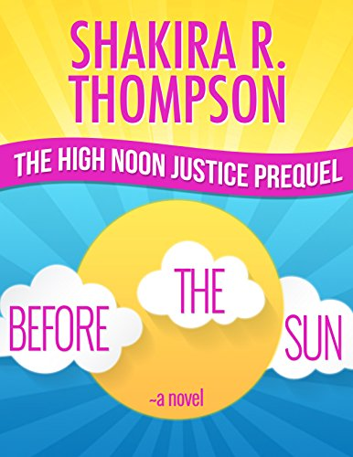 Before The Sun: The High Noon Justice Prequel (Psalms 37 Book 0)