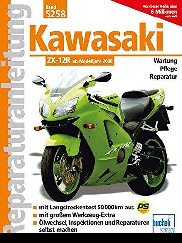 Kawasaki ZX-12R: Ab Modelljahr 2000 / Reprint der 3. Auflage 2002 (Reparaturanleitungen)