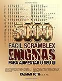 5000 Fácil Scramblex Enigmas para Aumentar o Seu QI, Kalman Toth M.A. M.PHIL., 1493691899