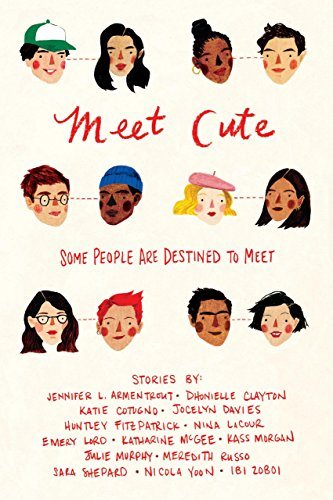 Meet Cute by [Armentrout, Jennifer L., Clayton, Dhonielle, Cotugno, Katie, Davies, Jocelyn, Fitzpatrick, Huntley, LaCour, Nina, Lord, Emery, McGee, Katharine, Morgan, Kass, Murphy, Julie, Russo, Meredith, Shepard, Sara, Yoon, Nicola, Zoboi, Ibi]
