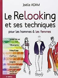 Le Relooking et ses techniques pour les hommes & les femmes par Joëlle Adam