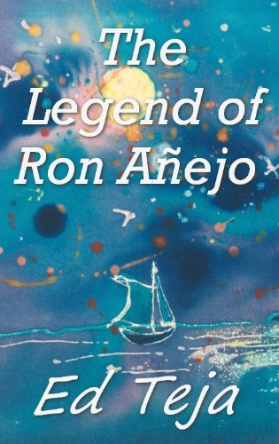The Legend of Ron Anejo by [Teja, Ed]
