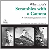 Whymper's Scrambles with a Camera: A Victorian Magic Lantern Show