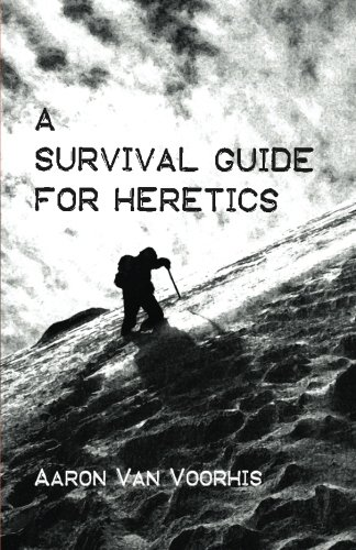 A Survival Guide for Heretics - Heretics Guide