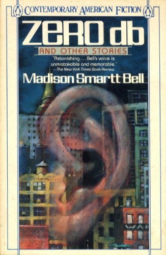 Zero Db And Other Stories Book By Madison Smartt Bell