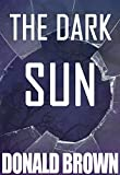 The Dark Sun: A Short Graphic Story Of Mystery, Thriller And Suspense (Crime Thriller Books, Mystery Thriller Suspense, Mystery And Suspense, Thriller And Suspense, Thriller Books, Mystery Books)