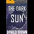 The Dark Sun: A Short Graphic Story of Mystery, Thriller & Suspense