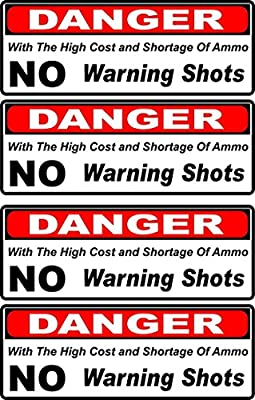 "4 Pc Heart-stirring Unique Danger with The High Cost and Shortage of Ammo No Warning Shots Gun Security Sticker Sign CCTV Video Surveillance 24Hr Fence Property Signs Trespassing Hr Decals Size 2""x4"""
