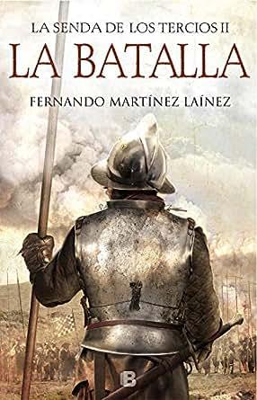 La Batalla (La senda de los Tercios 2) eBook: Fernando