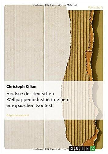 Analyse der deutschen Wellpappenindustrie in einem europäischen Kontext
