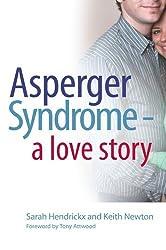 Asperger Syndrome - A Love Story by Hendrickx, Sarah (2007) Paperback