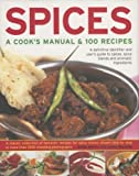 Spices: A Cook's Manual and 100 Recipes, Sallie Morris and Lesley Mackley, 0754817180