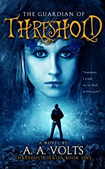 The Guardian of Threshold: An Astral Adventure (Threshold Series Book 1) by [Volts, A.A.]