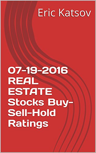 Download PDF 07-19-2016 REAL ESTATE  Stocks Buy-Sell-Hold Ratings