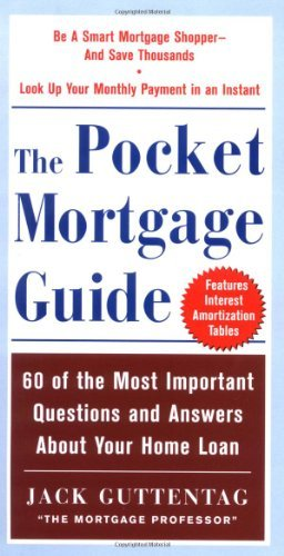 Read Online By Jack Guttentag - The Pocket Mortgage Guide: 50 of the Most Important Questions and Answers about Your Home Loan -- Plus Interest Amortization Tables: 1st (first) Edition PDF