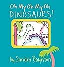 Oh My Oh My Oh Dinosaurs! (Boynton on Board), by Sandra Boynton