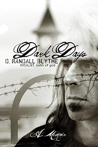 Dark Days A Memoir Kindle Edition By D Randall Blythe Arts
