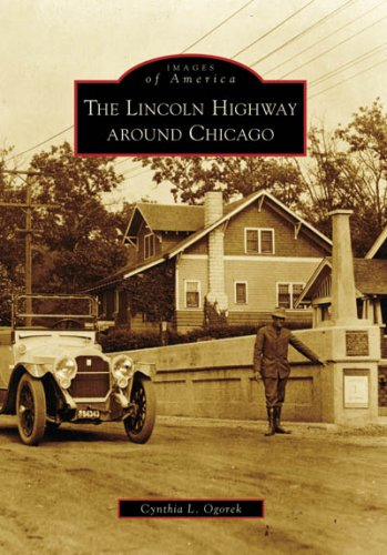 The Lincoln Highway Around Chicago (Images of America: Illinois) PDF ePub book