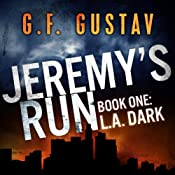Jeremy's Run: L.A. Dark, Book 1 | G.F. Gustav