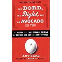 Dord The Diglot And An Avocado Or Two: Written by Anu Garg, 2007 Edition, Publisher: Plume [Paperback]