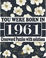 You Were Born in 1961 : Crossword Puzzle Book: Crossword Puzzle Games for Puzzle Fans & Exciting Crossword Puzzle Book for Adults With Solutions