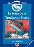 img - for La Pesca de La Trucha Con Mosca (Spanish Edition) book / textbook / text book