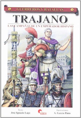 Descargar Libro Trajano - Campañas De Un Emperador Hispano, Las José Ignacio Lago Marín
