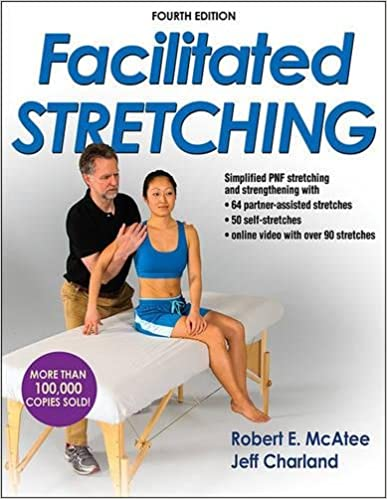Facilitated Stretching 4th Edition With Online Video By Robert McAtee