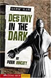 Destiny in the Dark, Peter Lancett, 1598898663