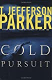 Cold Pursuit, T. Jefferson Parker, 0786868058