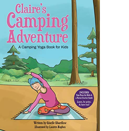 Claires Camping Adventure: A Camping Yoga Book for Kids ...